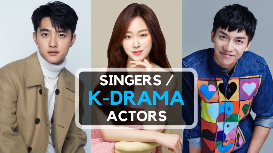 10 K-pop Artists Who Proved They Can Act in Korean Dramas Too